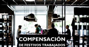 ¿Cómo se compensan los festivos trabajados? - Hostelería Madrid