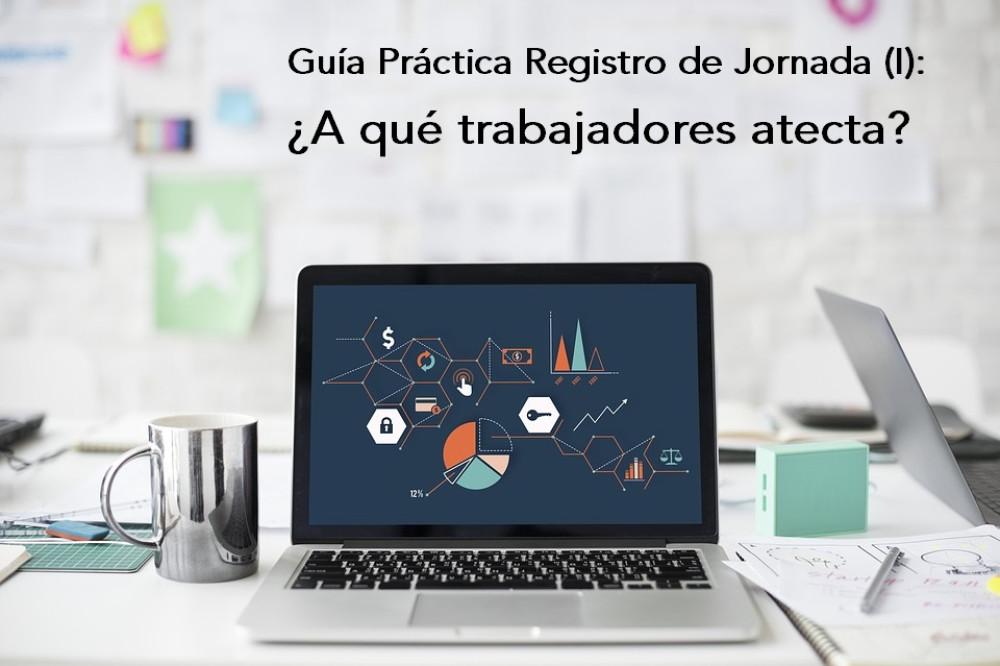 Guía Práctica sobre el Registro de Jornada (I): ¿A qué tipo de trabajadores afecta? - La Viña