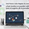 Guía Práctica sobre Registro de Jornada (IV): ¿Qué medios se pueden utilizar para el registro de la jornada? - Hostelería Madrid