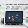 Guía Práctica sobre Registro de Jornada (VI): tiempo de conservación y acceso al registro - Hostelería Madrid