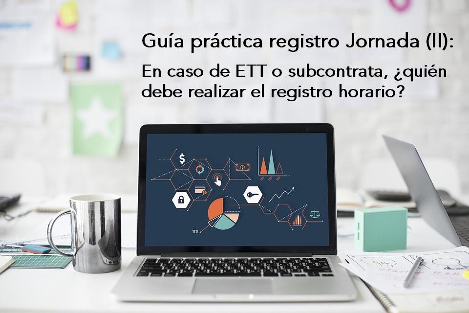 Guía Práctica sobre Registro de Jornada (II): En el caso de trabajadores cedidos, ¿Quién está obligado a hacer el registro? - La Viña